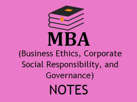 MBA 3rd Semester Business Ethics, Corporate Social Responsibility and Governance Study Materials BOOK PDF 2020  Download PDF Format Study Materials of MBA 3rd Semester Business Ethics, Corporate Social Responsibility and Governance